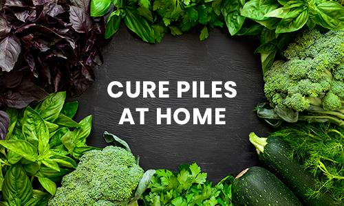 How to Cure Piles at home ?